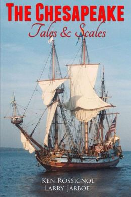 The Chesapeake: Tales and Scales: Selected short stories from the Chesapeake