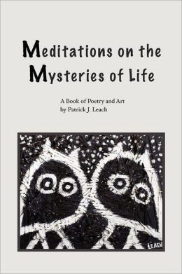 Meditations on the Mysteries of Life: A Book of Poetry and Art