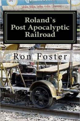 Roland`s Post Apocalyptic Railroad