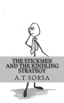 The Stickmen and the Kindling Strategy
