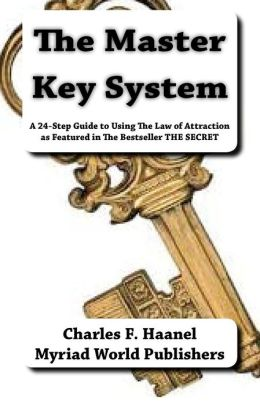 The Master Key System: A 24-Step Guide to Using the Law of Attraction as Featured in the Bestseller the SECRET
