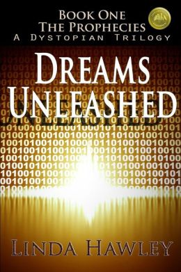 Dreams Unleashed (2nd Ed): Book 1, the Prophecies