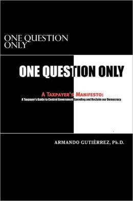 One Question Only: A Taxpayer's Manifesto