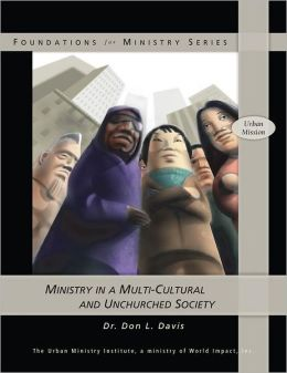 Ministry in a Multi-Cultural and Unchurched Society