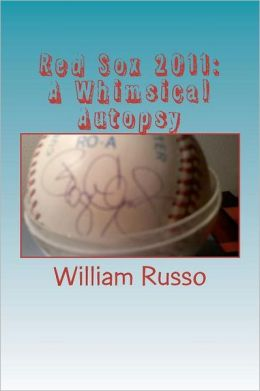 Red Sox 2011: A Whimsical Autopsy