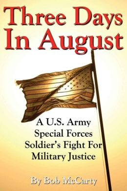 Three Days in August: A U. S. Army Special Forces Soldier's Fight for Military Justice