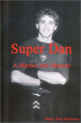 Super Dan - A Martial Arts Memoir