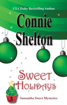 Sweet Holidays: the Third Samantha Sweet Mystery