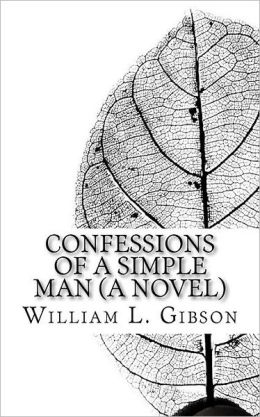 Confessions of a Simple Man (A Novel)