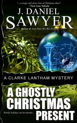 A Ghostly Christmas Present: A Clarke Lantham Mystery