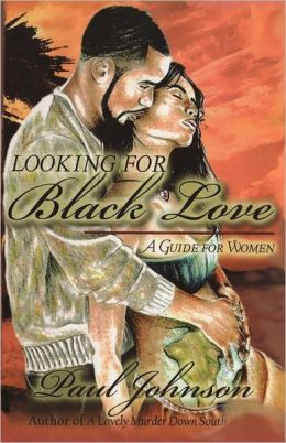 Looking for Black Love: A Guide for Women