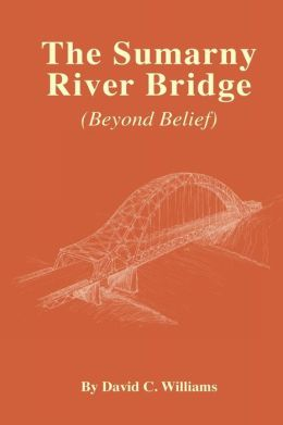 The Sumarny River Bridge: Beyond Belief