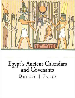 Egypt's Ancient Calendars and Covenants