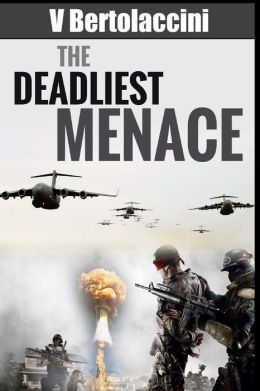 The Deadliest Menace