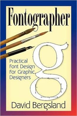 Fontographer: Practical Font Design for Graphic Designers