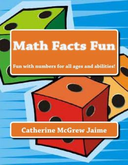 Math Facts Fun: Fun with Numbers for All Ages and Abilities!
