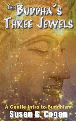 The Buddha's Three Jewels: The Buddha, the Dharma and the Sangha