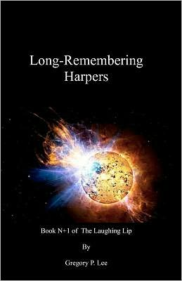 Long-Remembering Harpers: Book N+1 of the Laughing Lip
