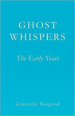 Ghost Whispers: The Early Years