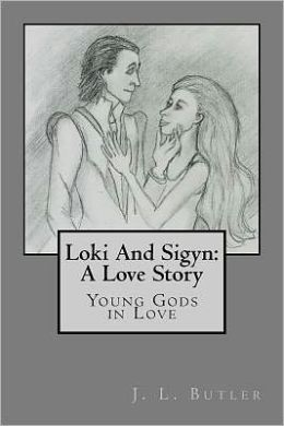 Loki and Sigyn: A Love Story: Young Gods in Love