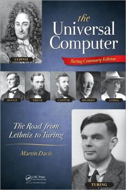 The Universal Computer: The Road from Leibniz to Turing