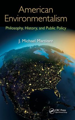 American Environmentalism: Philosophy, History, and Public Policy