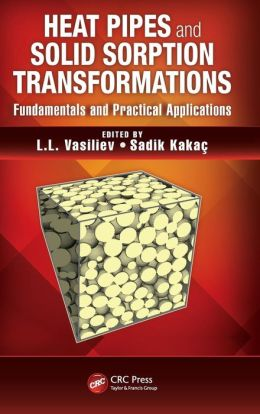Heat Pipes and Solid Sorption Transformations: Fundamentals and Practical Applications