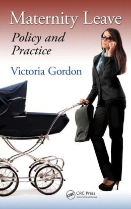 Maternity Leave: Policy and Practice