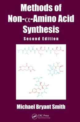 Methods of Non-I?-Amino Acid Synthesis, Second Edition