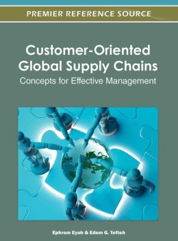 Customer-Oriented Global Supply Chains: Concepts for Effective Management