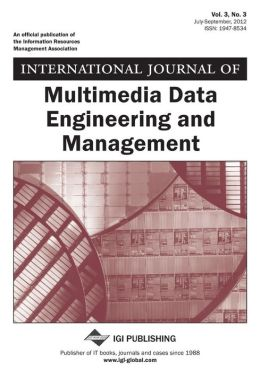 International Journal of Multimedia Data Engineering and Management, Vol 3 ISS 3
