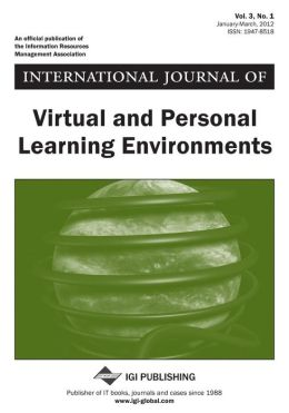 International Journal of Virtual and Personal Learning Environments ( Vol 3 ISS 1 )