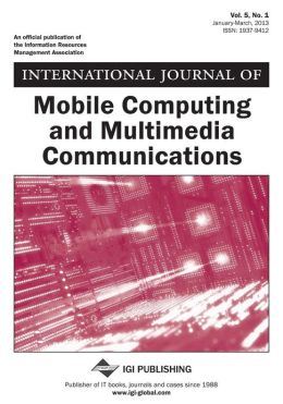 International Journal of Mobile Computing and Multimedia Communications, Vol 5 ISS 1