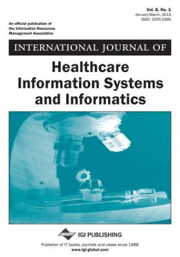 International Journal of Healthcare Information Systems and Informatics, Vol 8 ISS 1