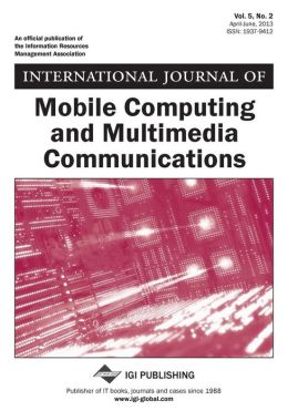 International Journal of Mobile Computing and Multimedia Communications, Vol 5 Iss 2