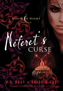 Neferet's Curse: A House of Night Novella
