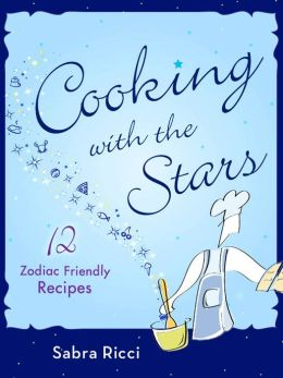 Cooking with the Stars: 12 Zodiac Friendly Recipes