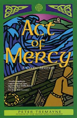 Act of Mercy: A Celtic Mystery