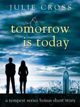 Tomorrow Is Today: A Tempest Series Bonus Short Story