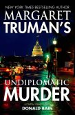 Book Cover Image. Title: Margaret Truman's Undiplomatic Murder (Capital Crimes Series #27), Author: Margaret Truman