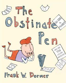 The Obstinate Pen