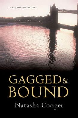 Gagged & Bound: A Trish Maguire Mystery