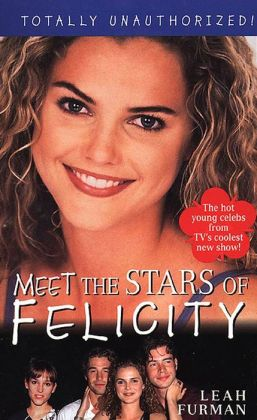 Felicity: Meet The Stars