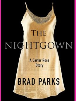 The Nightgown: A Carter Ross Story