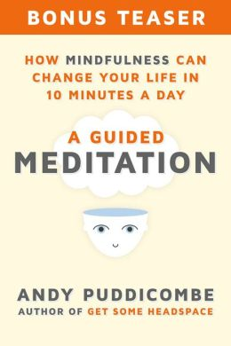 How Mindfulness Can Change Your Life in 10 Minutes a Day, A Guided Meditation (Enhanced Edition)