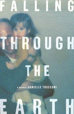 Falling Through the Earth: A Memoir