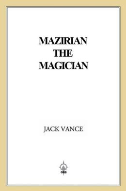 Mazirian the Magician: (previously titled The Dying Earth)