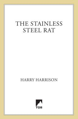 The Stainless Steel Rat (Stainless Steel Rat Series #1)