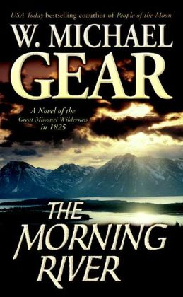 The Morning River: A Novel of the Great Missouri Wilderness in 1825