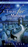 Book Cover Image. Title: A Taste Fur Murder (Whiskey Tango Foxtrot Series #1), Author: Dixie Lyle